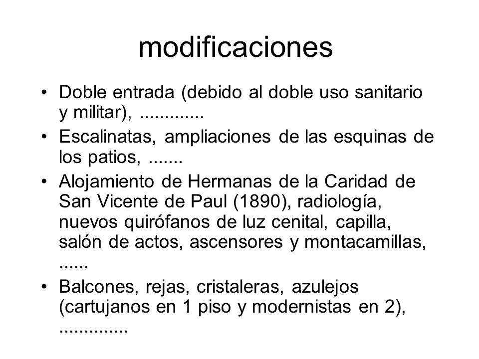 modificaciones Doble entrada (debido al doble uso sanitario y militar), .............