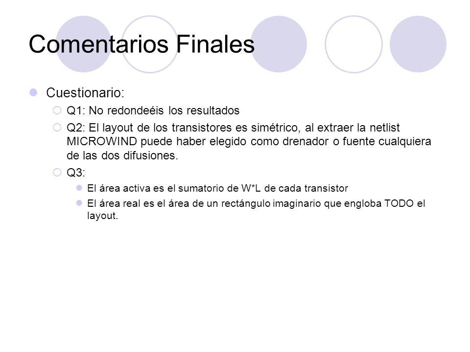 Comentarios Finales Cuestionario: Q1: No redondeéis los resultados