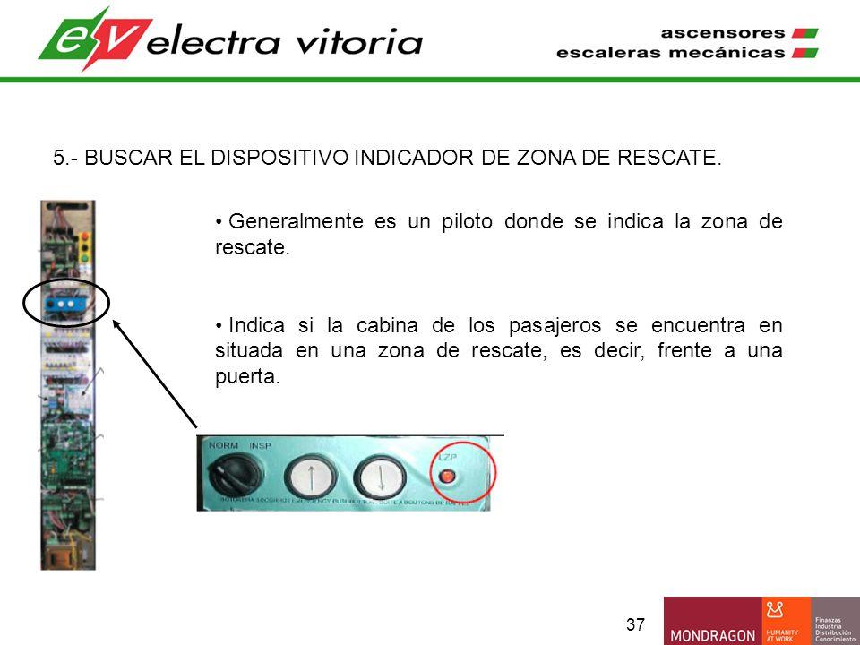 5.- BUSCAR EL DISPOSITIVO INDICADOR DE ZONA DE RESCATE.