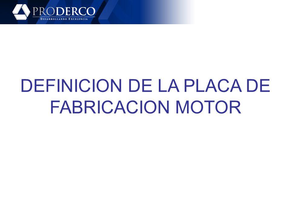 DEFINICION DE LA PLACA DE FABRICACION MOTOR