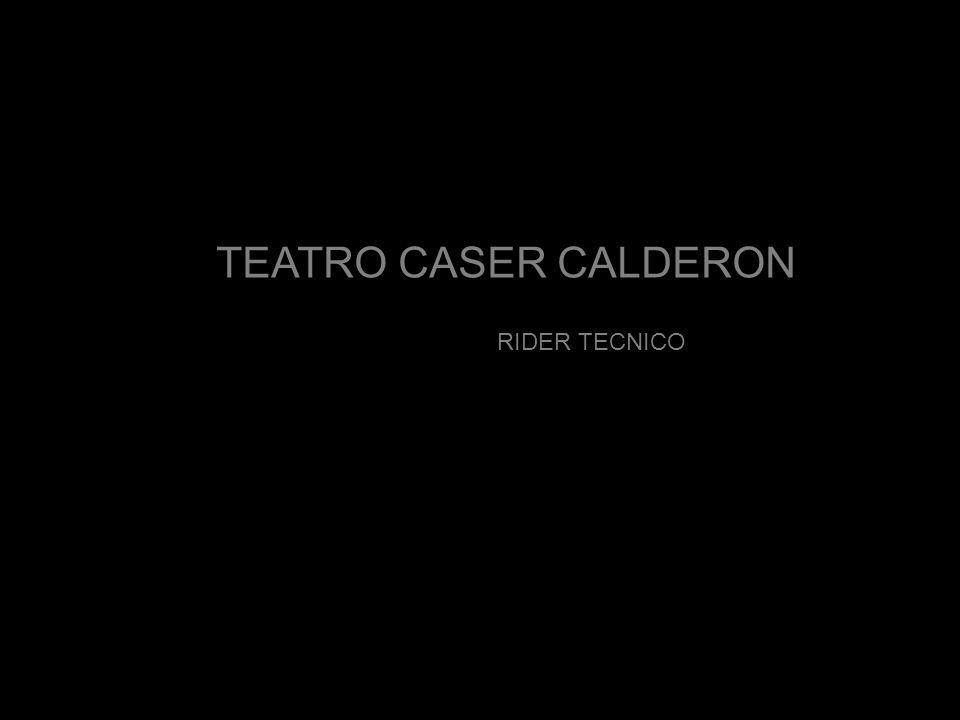 TEATRO CASER CALDERON RIDER TECNICO