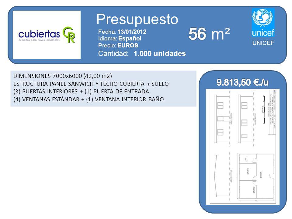 56 m² Presupuesto 9.813,50 €./u Cantidad: 1.000 unidades