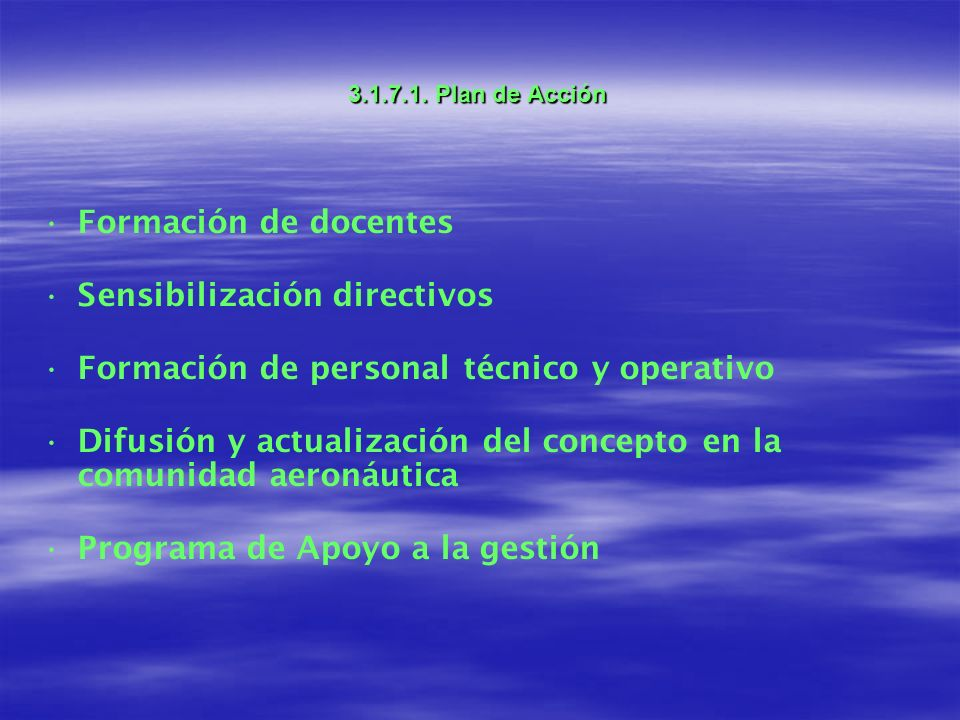 Sensibilización directivos Formación de personal técnico y operativo
