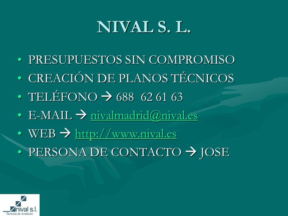 NIVAL S. L. PRESUPUESTOS SIN COMPROMISO CREACIÓN DE PLANOS TÉCNICOS