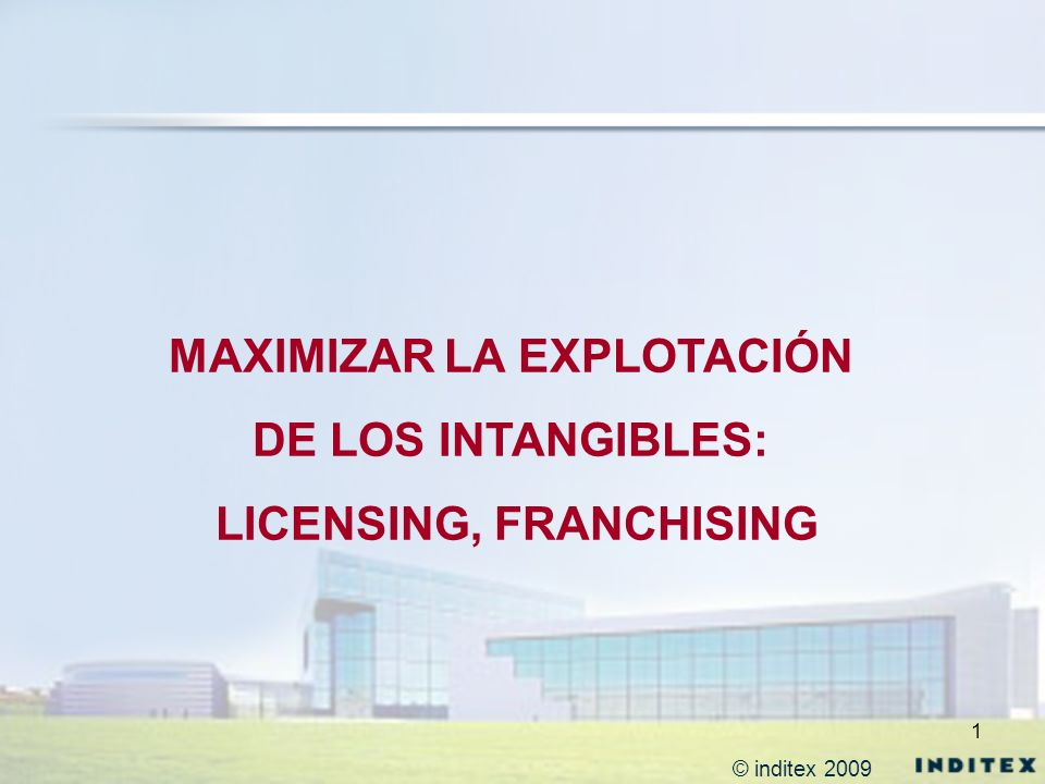 MAXIMIZAR LA EXPLOTACIÓN LICENSING, FRANCHISING