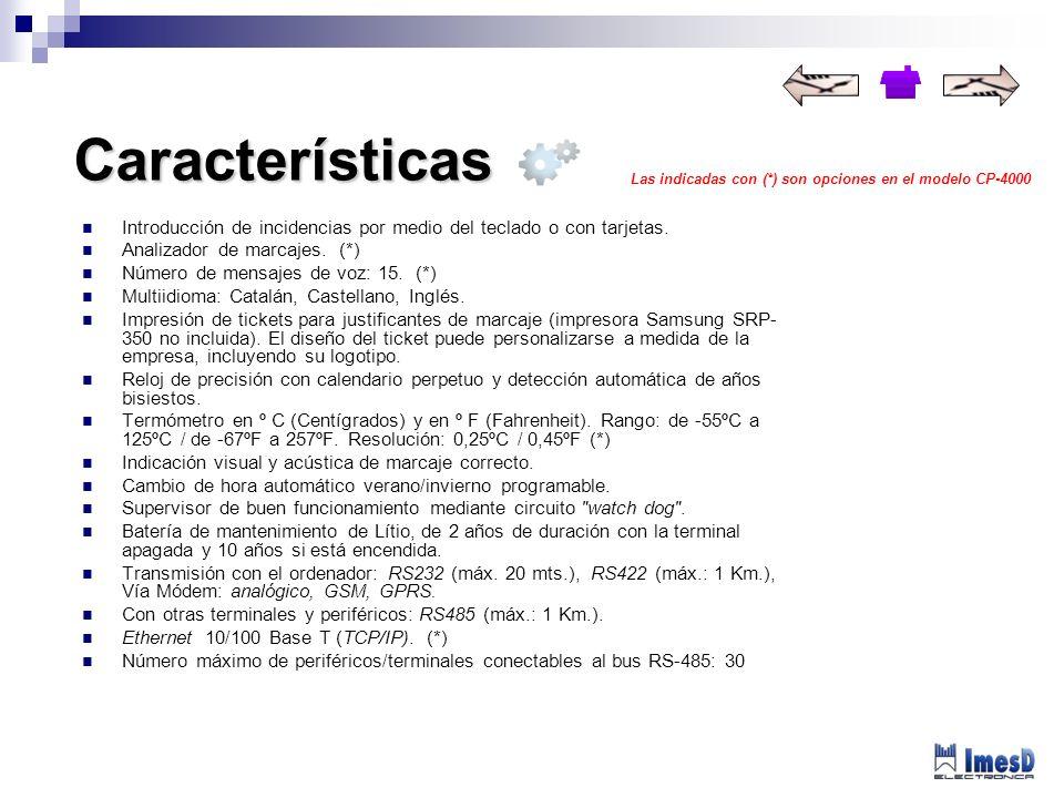 Características Las indicadas con (*) son opciones en el modelo CP-4000. Introducción de incidencias por medio del teclado o con tarjetas.
