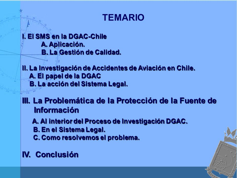 A. Al interior del Proceso de Investigación DGAC.