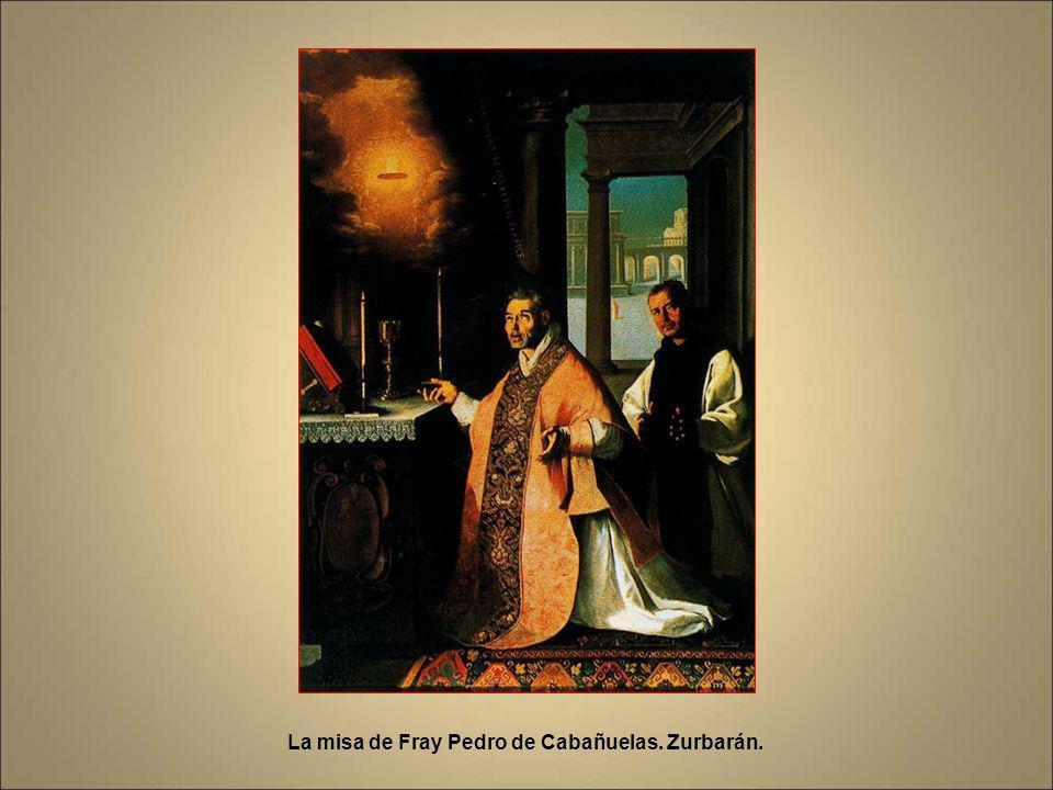 La misa de Fray Pedro de Cabañuelas. Zurbarán.