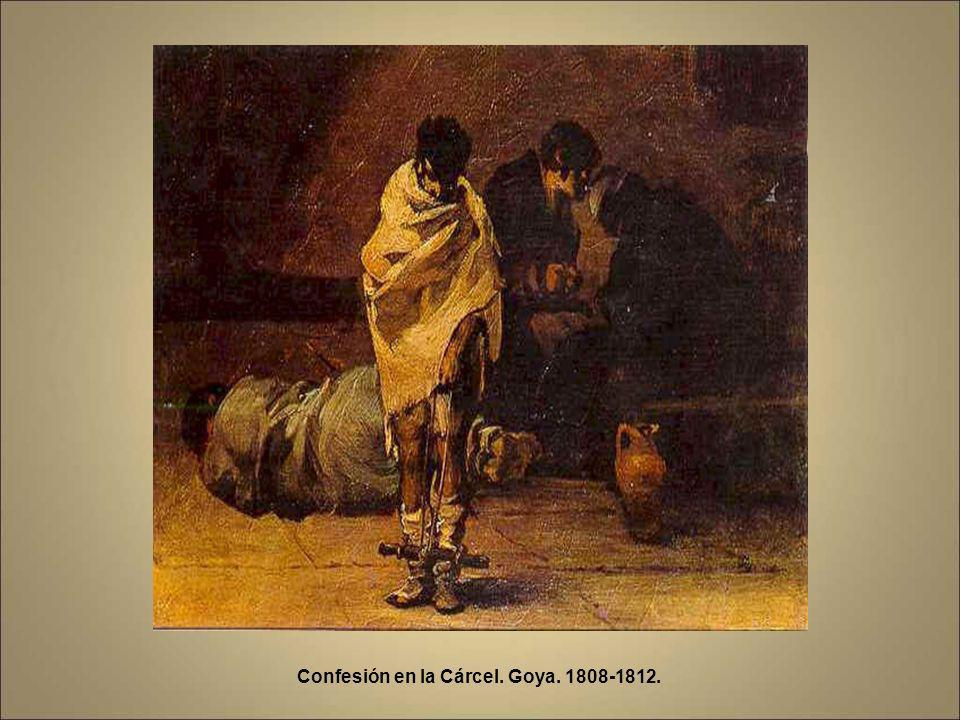 Confesión en la Cárcel. Goya. 1808-1812.
