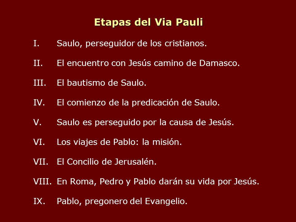 Etapas del Via Pauli Saulo, perseguidor de los cristianos.