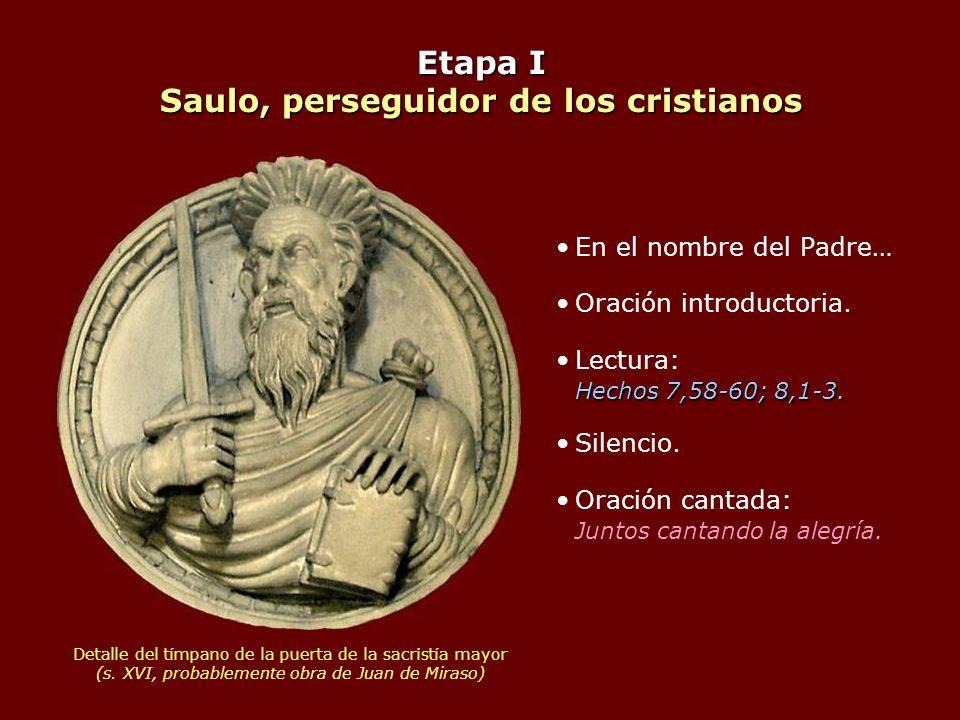 Etapa I Saulo, perseguidor de los cristianos