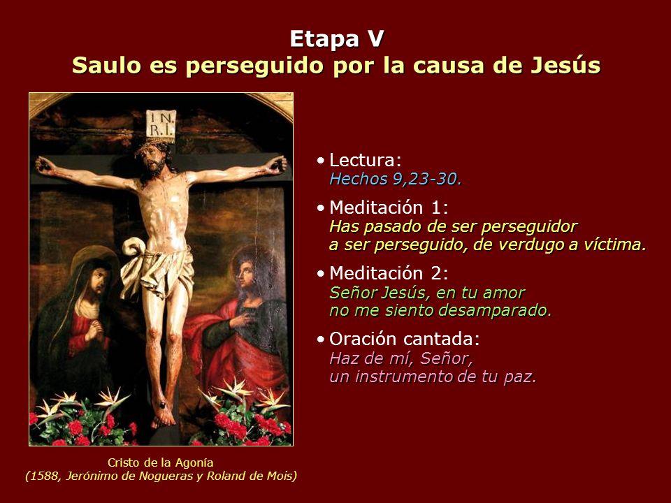 Etapa V Saulo es perseguido por la causa de Jesús
