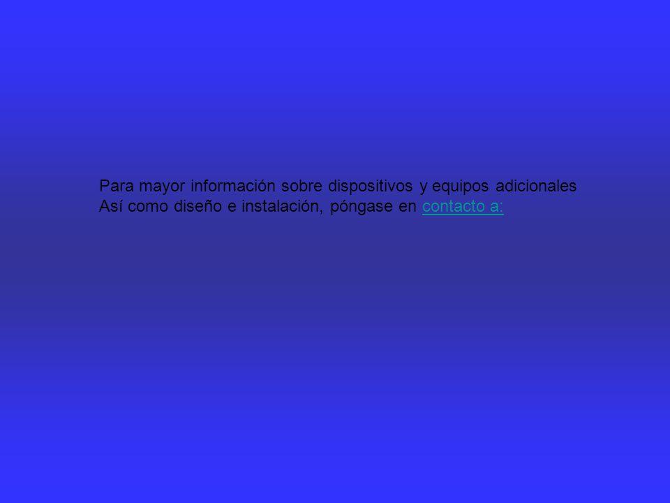 Para mayor información sobre dispositivos y equipos adicionales