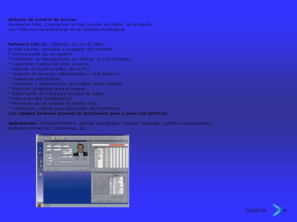Sistema de Control de Acceso Realmente Fácil, Considerado el más Sencillo de Utilizar en el Mundo con Todas las Características de un Sistema Profesional.