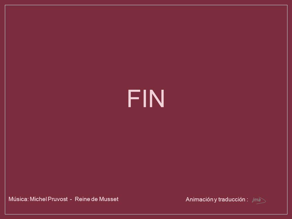 FIN Música: Michel Pruvost - Reine de Musset Animación y traducción :