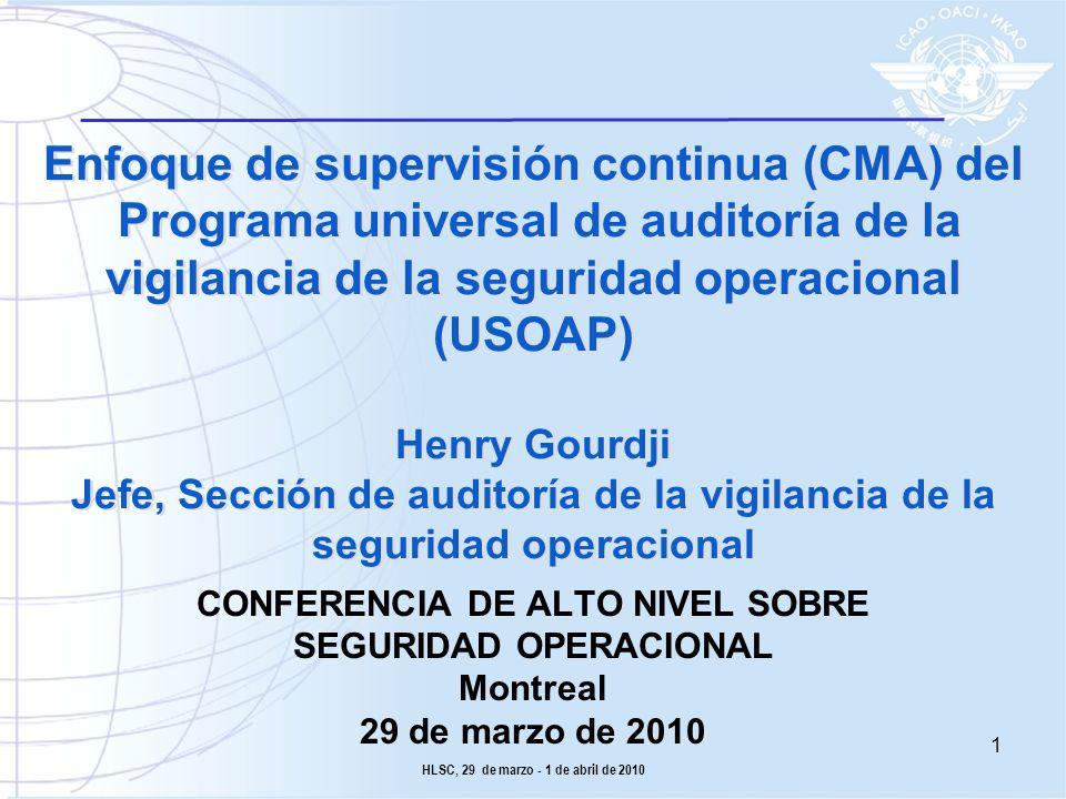 Enfoque de supervisión continua (CMA) del Programa universal de auditoría de la vigilancia de la seguridad operacional (USOAP) Henry Gourdji Jefe, Sección de auditoría de la vigilancia de la seguridad operacional