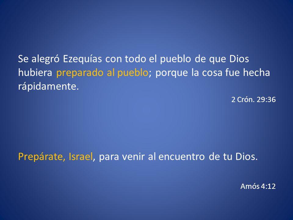 Prepárate, Israel, para venir al encuentro de tu Dios.