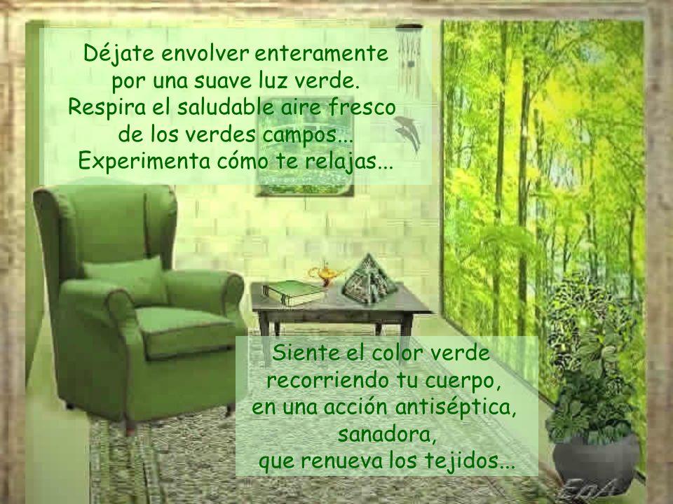 Déjate envolver enteramente por una suave luz verde.