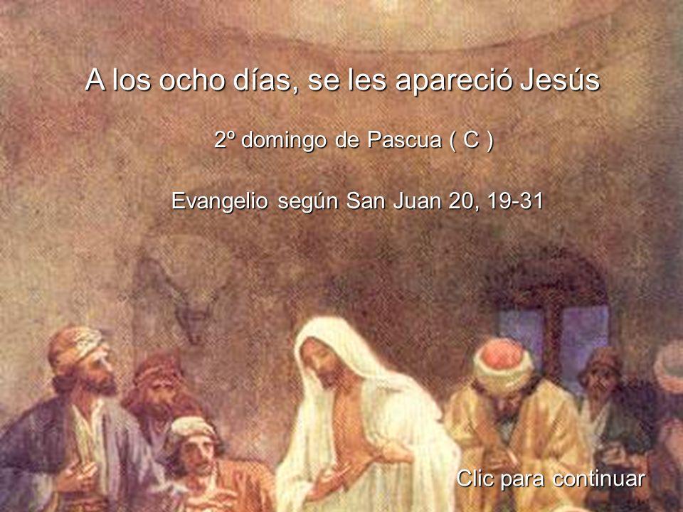 A los ocho días, se les apareció Jesús