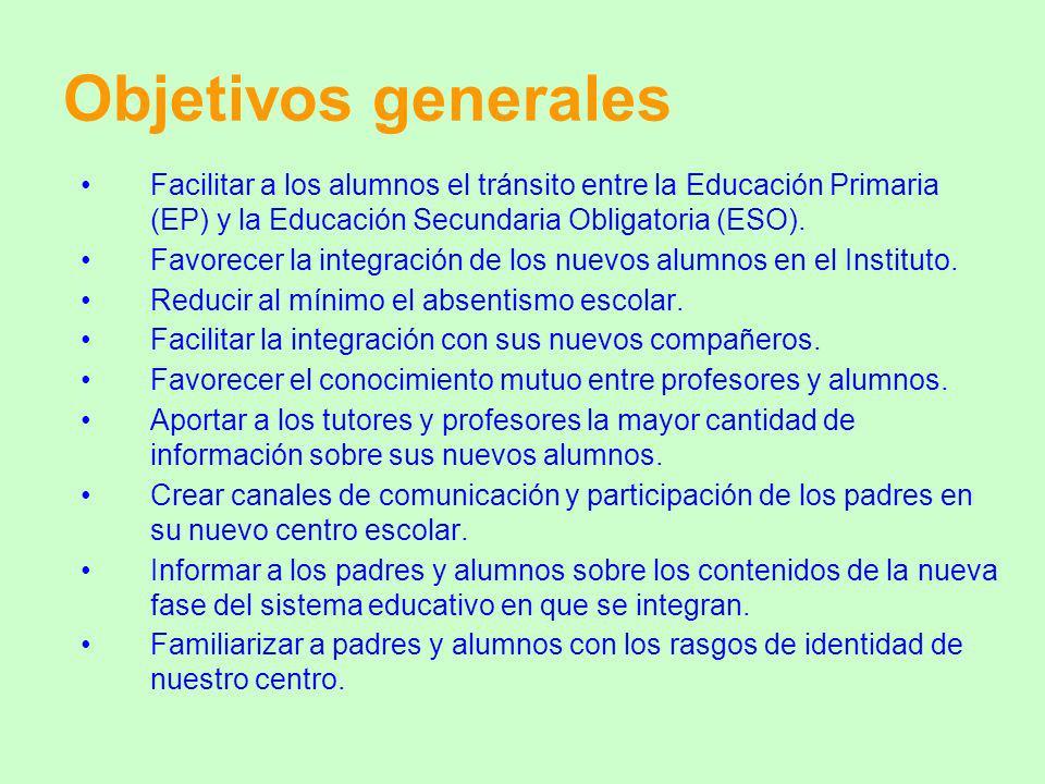 Objetivos generales Facilitar a los alumnos el tránsito entre la Educación Primaria (EP) y la Educación Secundaria Obligatoria (ESO).
