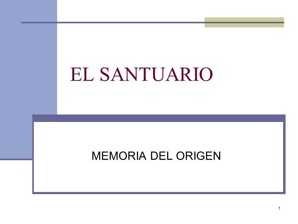 EL SANTUARIO MEMORIA DEL ORIGEN