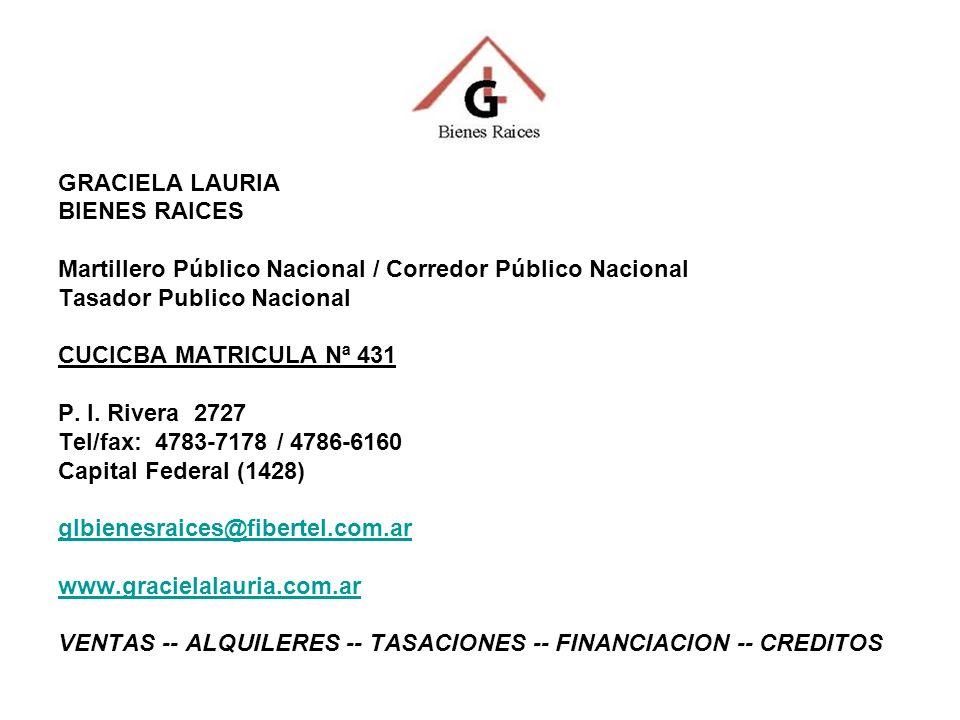 GRACIELA LAURIA BIENES RAICES. Martillero Público Nacional / Corredor Público Nacional. Tasador Publico Nacional.