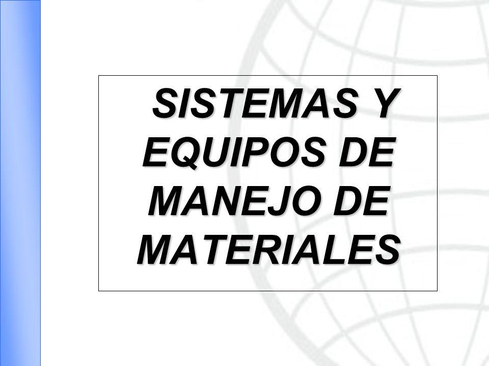 SISTEMAS Y EQUIPOS DE MANEJO DE MATERIALES
