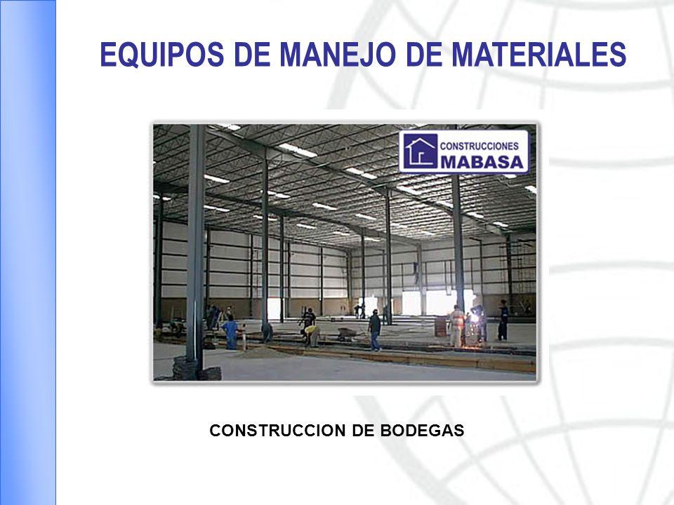 EQUIPOS DE MANEJO DE MATERIALES CONSTRUCCION DE BODEGAS