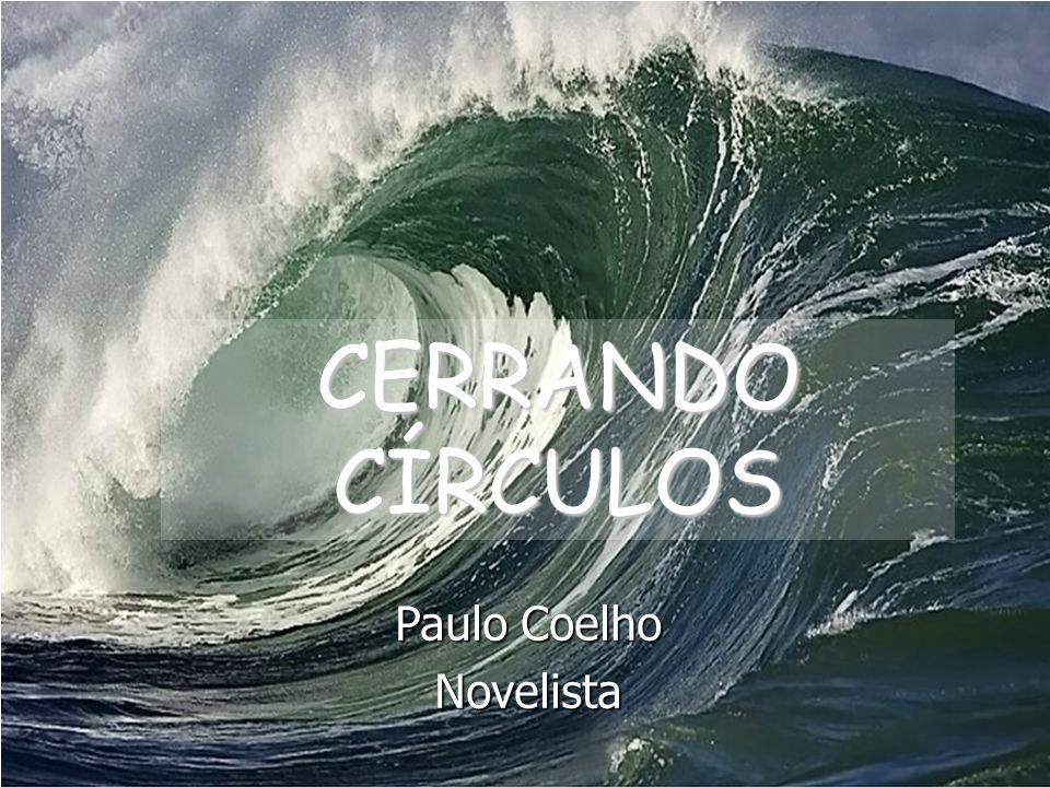 CERRANDO CÍRCULOS Paulo Coelho Novelista