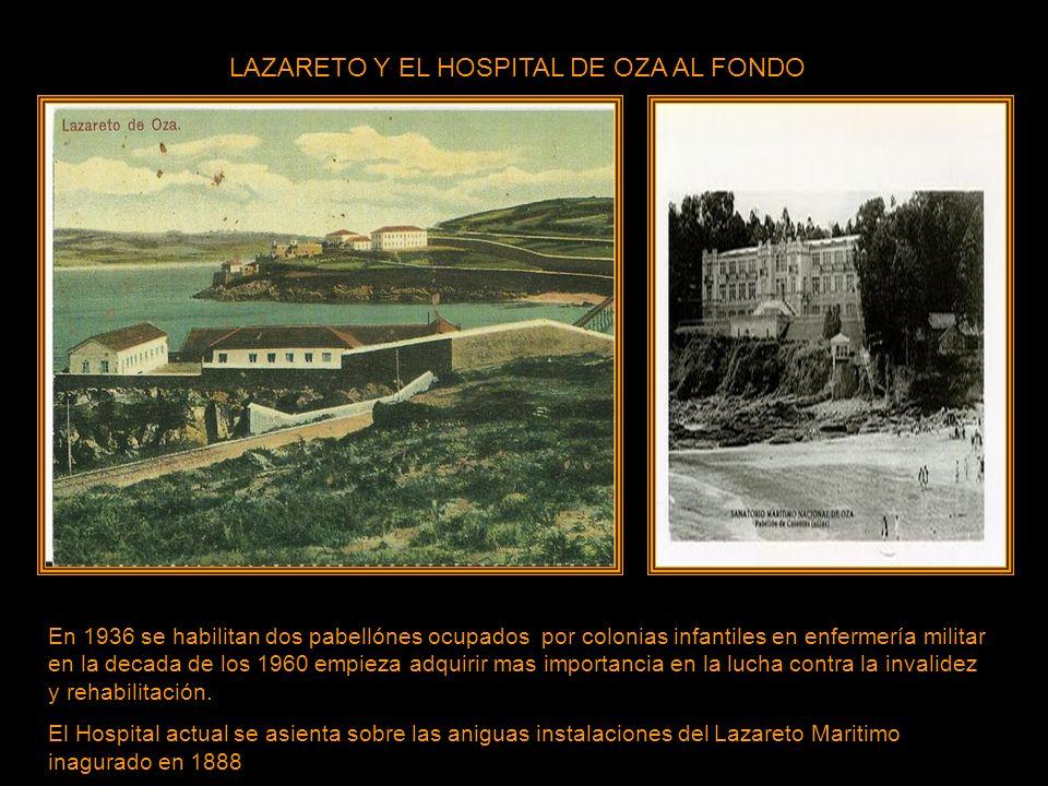 LAZARETO Y EL HOSPITAL DE OZA AL FONDO
