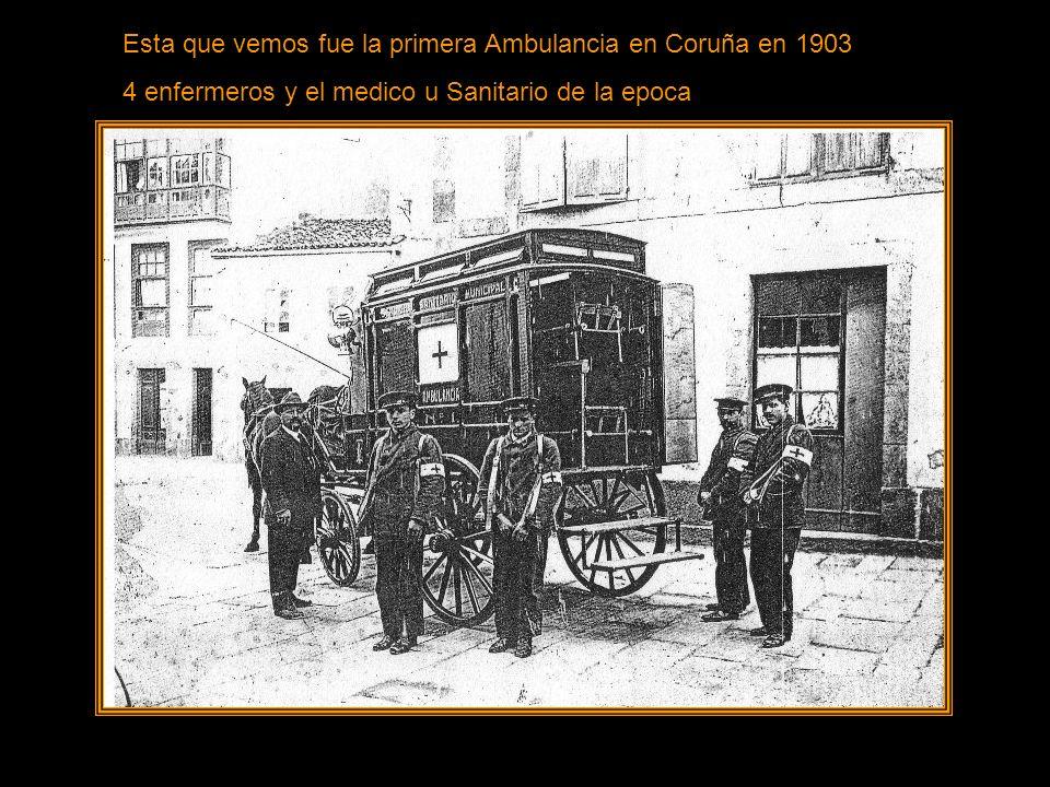 Esta que vemos fue la primera Ambulancia en Coruña en 1903