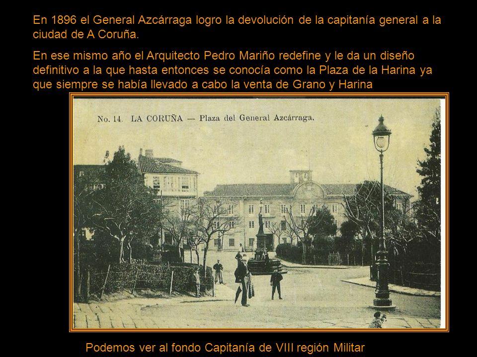 En 1896 el General Azcárraga logro la devolución de la capitanía general a la ciudad de A Coruña.