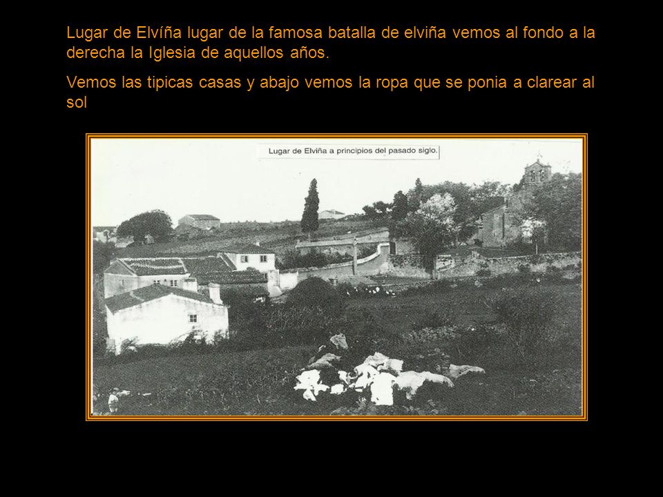 Lugar de Elvíña lugar de la famosa batalla de elviña vemos al fondo a la derecha la Iglesia de aquellos años.