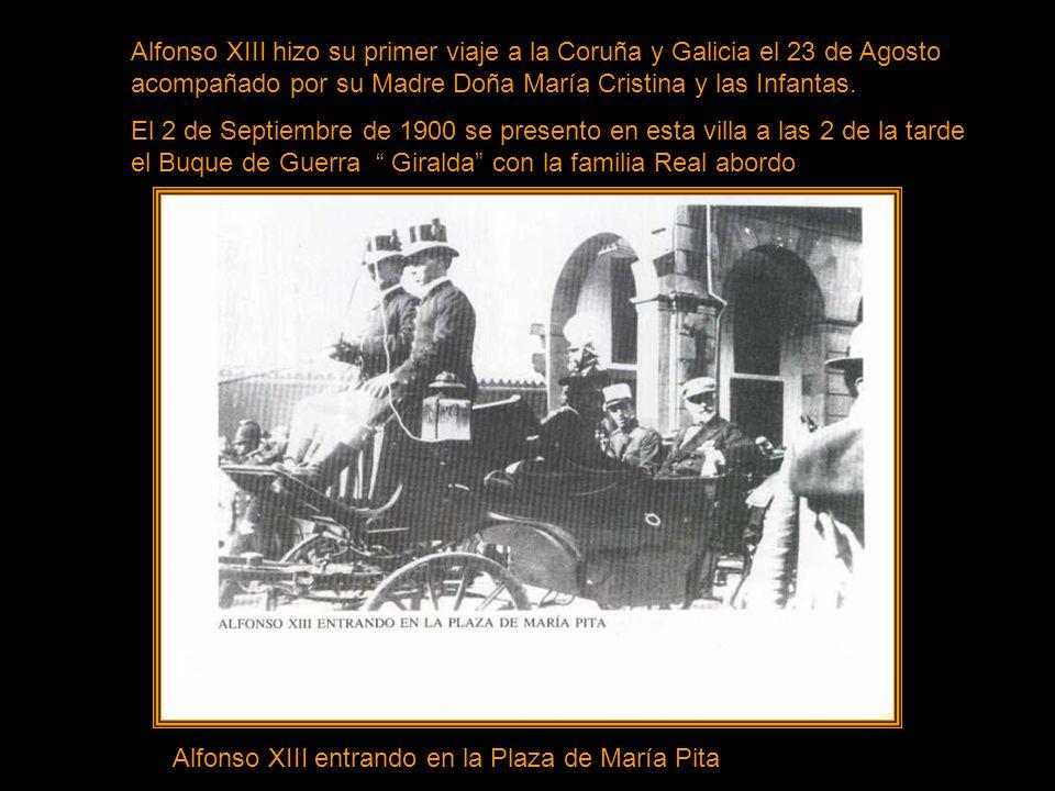 Alfonso XIII hizo su primer viaje a la Coruña y Galicia el 23 de Agosto acompañado por su Madre Doña María Cristina y las Infantas.