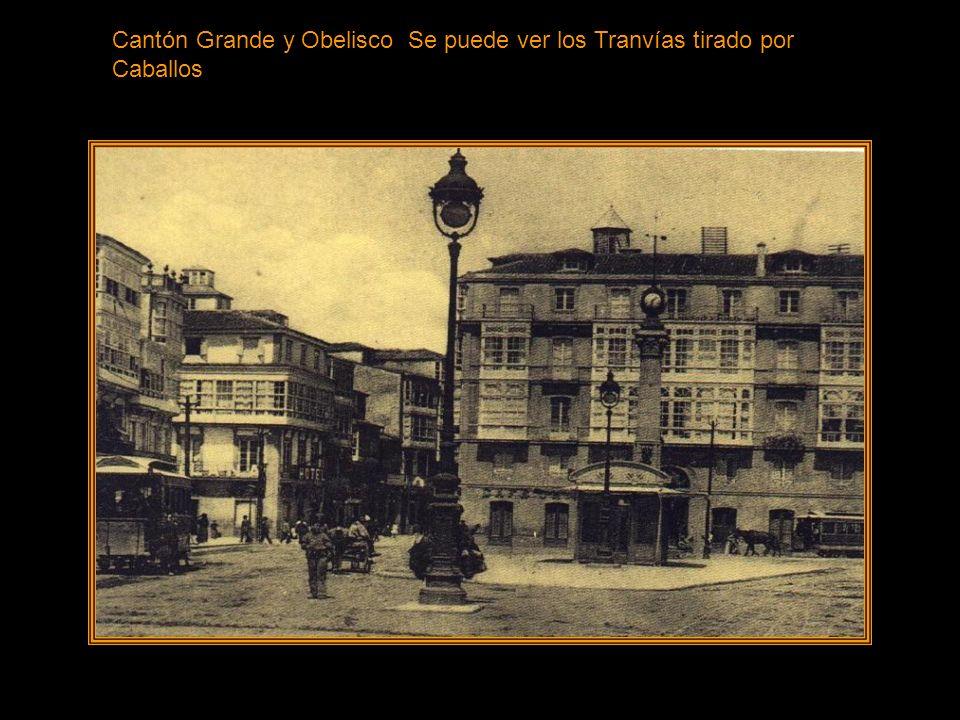 Cantón Grande y Obelisco Se puede ver los Tranvías tirado por Caballos