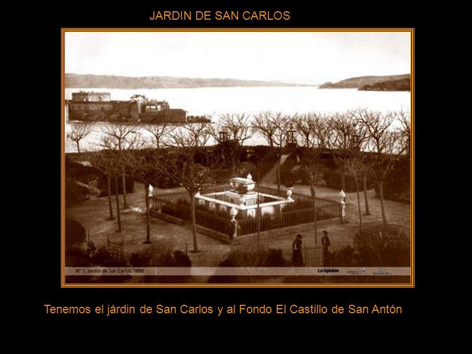 JARDIN DE SAN CARLOS Tenemos el járdin de San Carlos y al Fondo El Castillo de San Antón