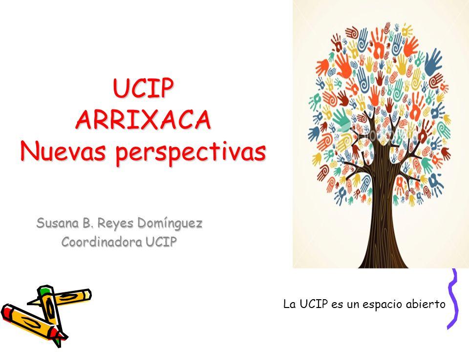 UCIP ARRIXACA Nuevas perspectivas