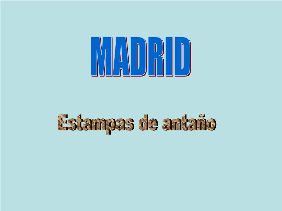 MADRID Estampas de antaño