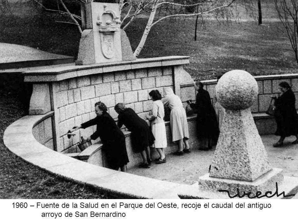 1960 – Fuente de la Salud en el Parque del Oeste, recoje el caudal del antiguo arroyo de San Bernardino
