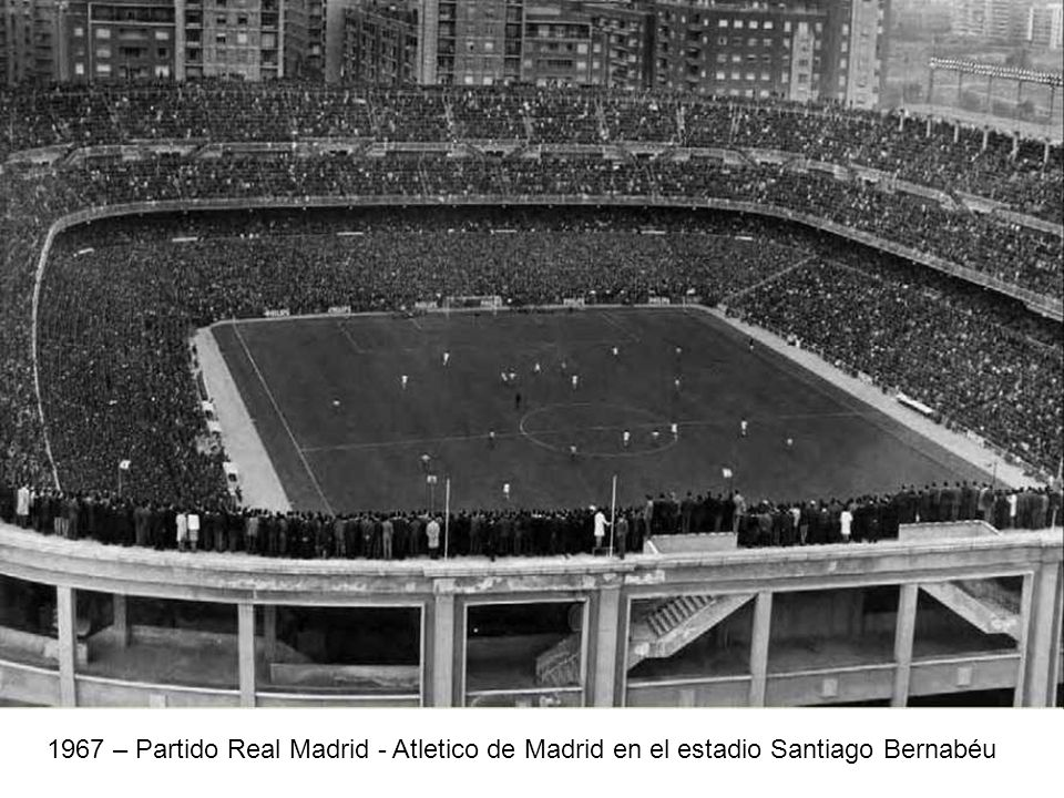 1967 – Partido Real Madrid - Atletico de Madrid en el estadio Santiago Bernabéu