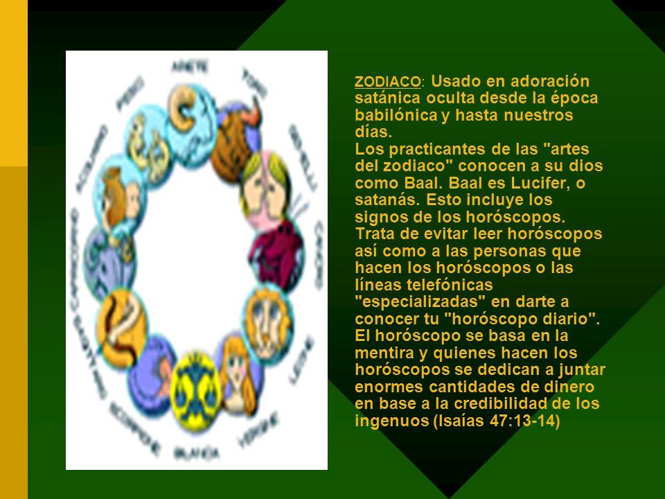 ZODIACO: Usado en adoración satánica oculta desde la época babilónica y hasta nuestros días.