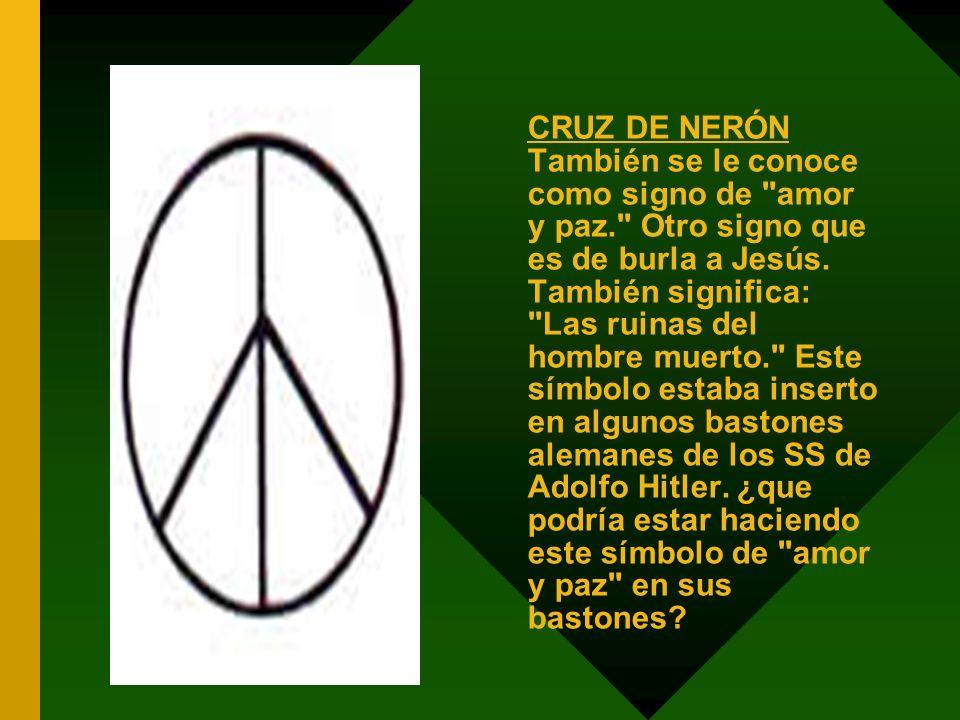 CRUZ DE NERÓN También se le conoce como signo de amor y paz