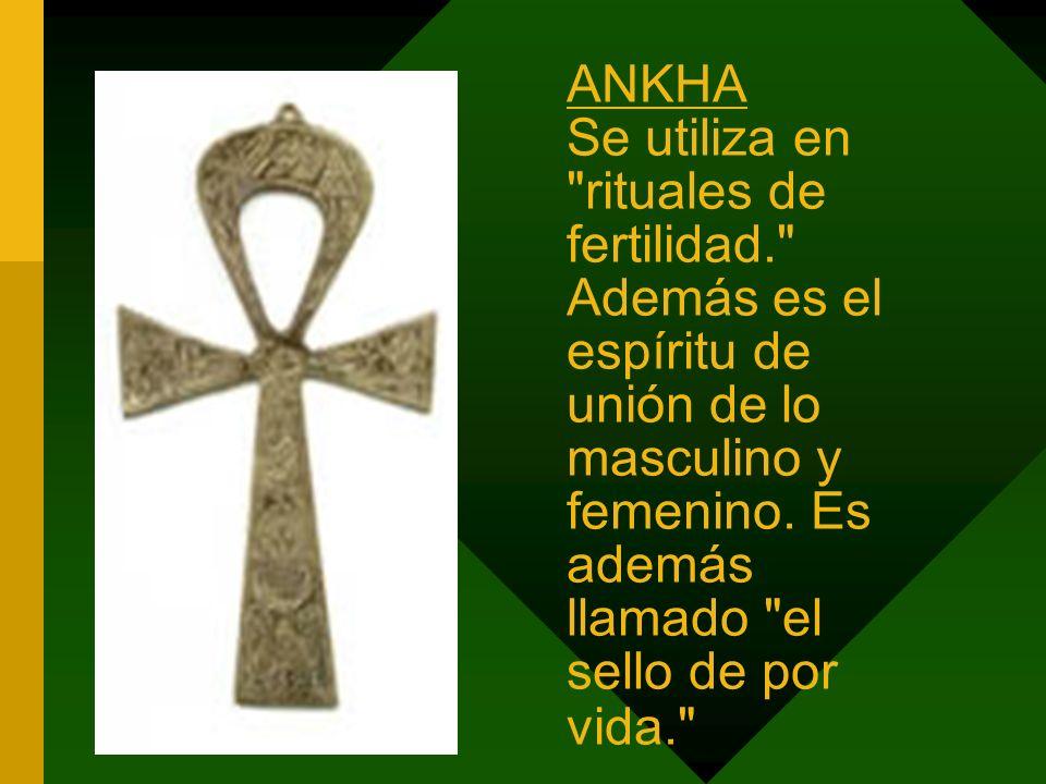 ANKHA Se utiliza en rituales de fertilidad