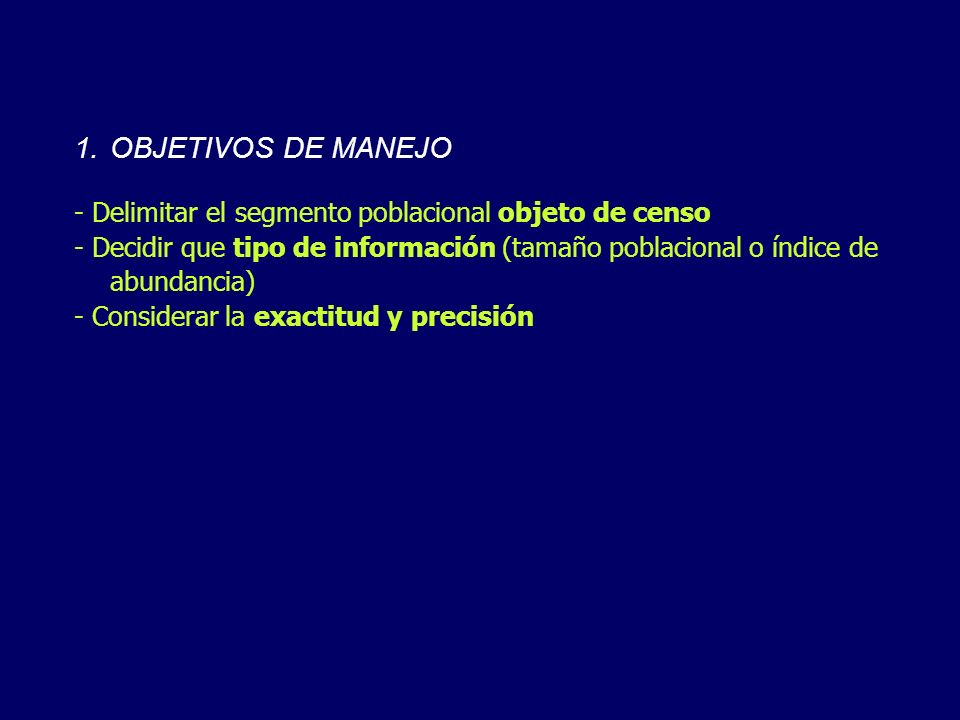 OBJETIVOS DE MANEJO - Delimitar el segmento poblacional objeto de censo.