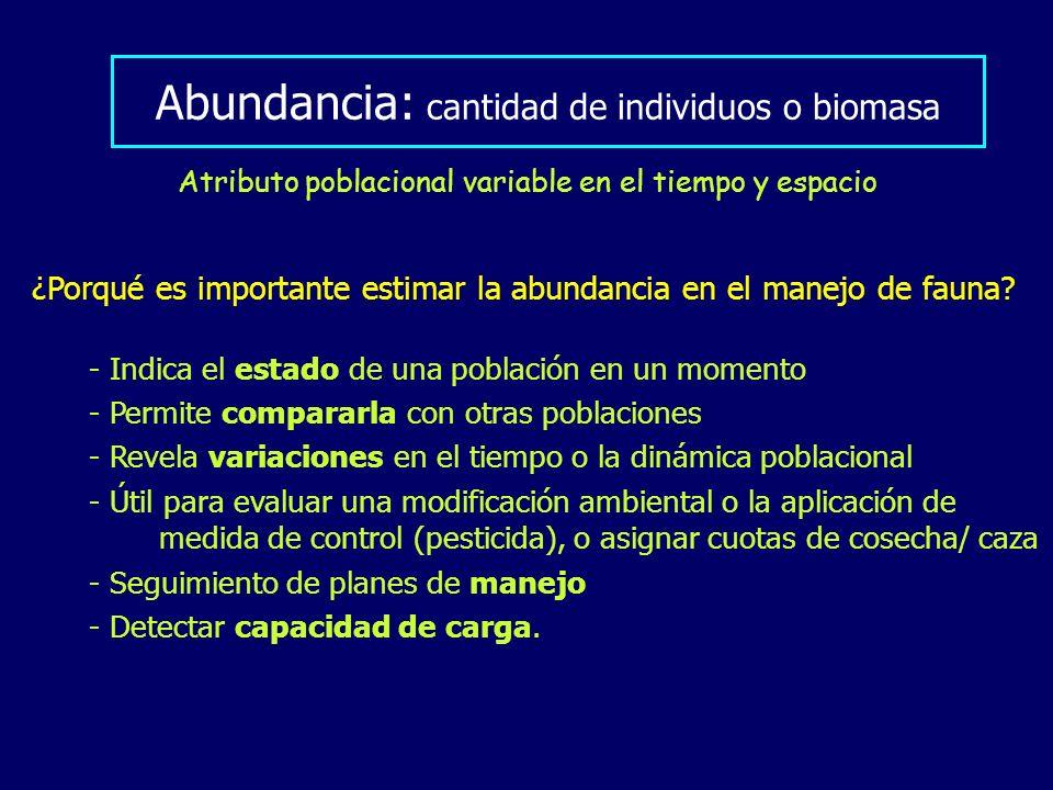 Abundancia: cantidad de individuos o biomasa