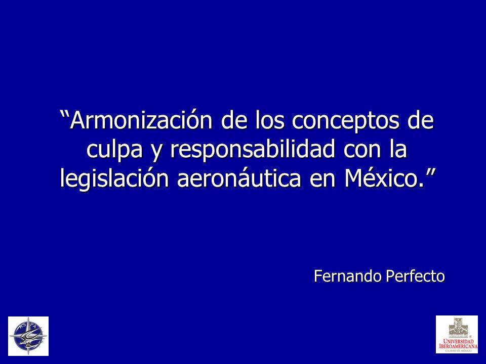 Armonización de los conceptos de culpa y responsabilidad con la legislación aeronáutica en México.
