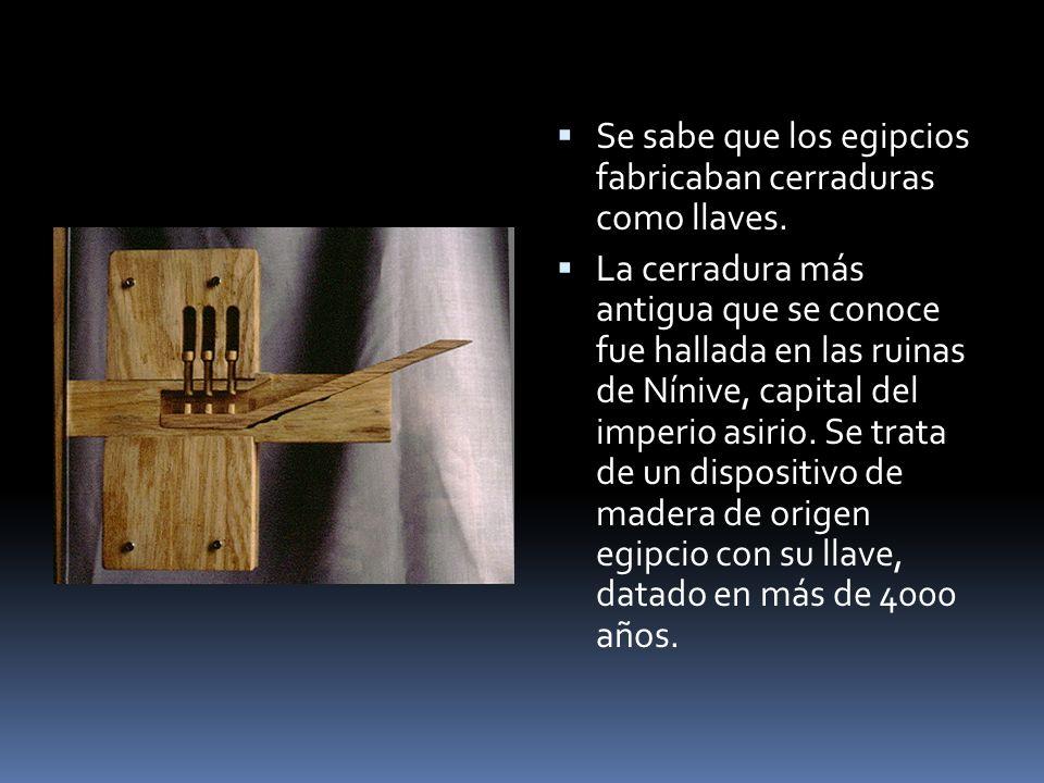 Se sabe que los egipcios fabricaban cerraduras como llaves.