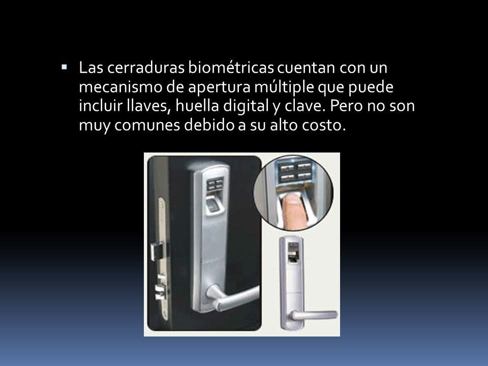 Las cerraduras biométricas cuentan con un mecanismo de apertura múltiple que puede incluir llaves, huella digital y clave.