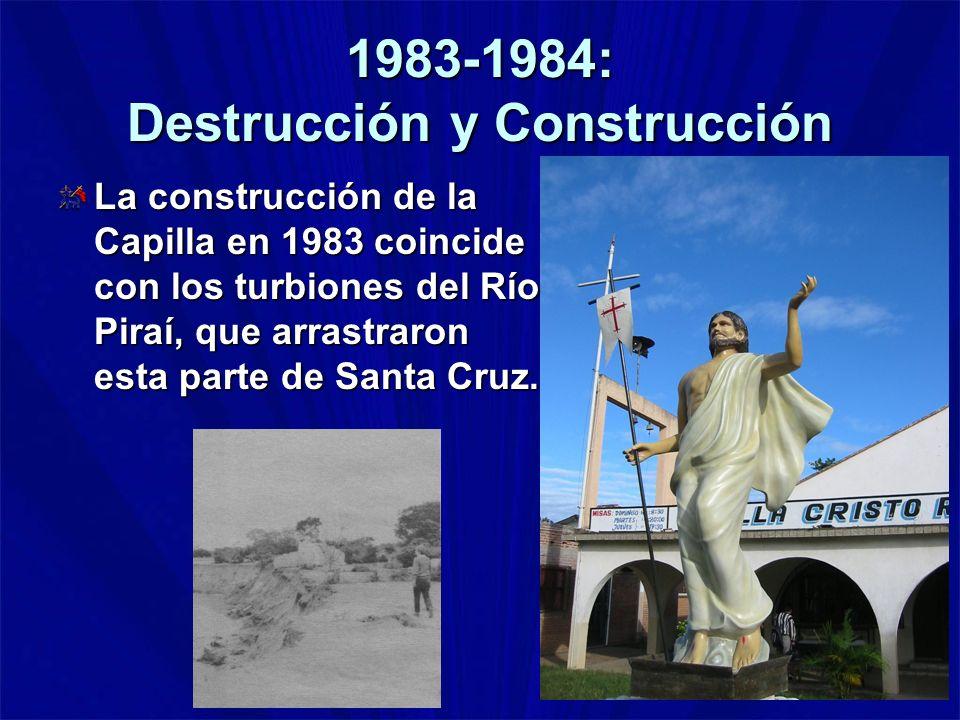 1983-1984: Destrucción y Construcción