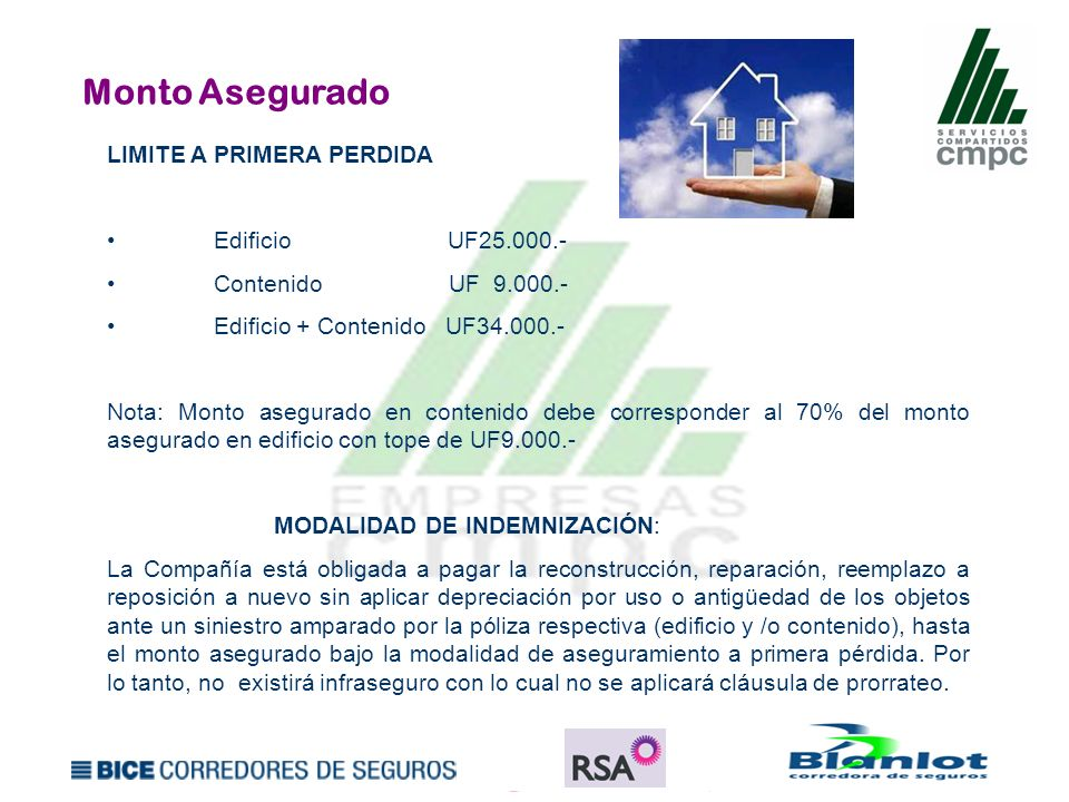 Monto Asegurado LIMITE A PRIMERA PERDIDA • Edificio UF25.000.-